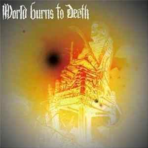 World Burns To Death / Blowback - World Burns To Death / Blowback