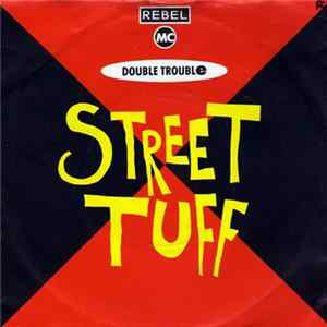Rebel MC And Double Trouble - Street Tuff