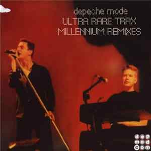 Depeche Mode - Ultra Rare Trax Vol. 6 (Millennium Remixes)
